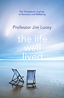 The Life Well Lived: Therapeutic Paths to Recovery and Emotional Wellbeing