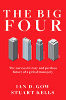 Big Four: The Curious History and Perilous Future of a Global Monopoly The