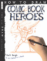 How To Draw: Comic Book Heroes