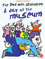 The Dad With Ten Children: A Day at the Museum