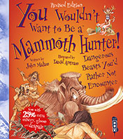 Buy You Wouldn't Want To Be: A Mammoth Hunter from BooksDirect