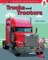 Mighty Mechanics: Trucks and Tractors
