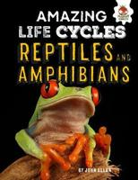 Buy Amazing Life Cycles: Reptiles and Amphibians from BooksDirect