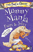 Buy Truly Foul and Cheesy: Mummy Mania from BooksDirect