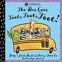 Baby's First Book of Things That Go: The Bus Goes Toot, Toot, Toot