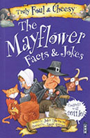 Buy Truly Foul and Cheesy: The Mayflower Facts & Jokes from BooksDirect
