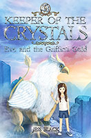 Keeper of the Crystals: Eve and the Griffins Gold