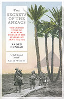Secrets of the ANZACS: the untold story of venereal disease in the AIF The