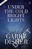 Buy Under the Cold Bright Lights from BooksDirect