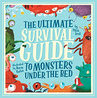 The Ultimate Survival Guide to Monsters Under the Bed