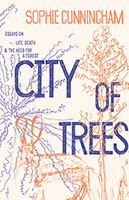 Buy City of Trees: Essays on Life, Death and the Need for a Forest from BooksDirect
