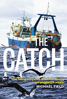 Catch: How fishing companies reinvented slavery and plunder the ocean The