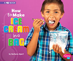 Hands-On Science Fun: How to Make Ice Cream in a Bag