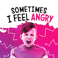 Name Your Emotions: Sometimes I Feel Angry
