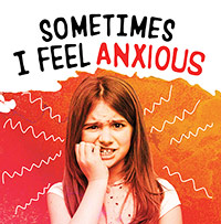 Name Your Emotions: Sometimes I Feel Anxious